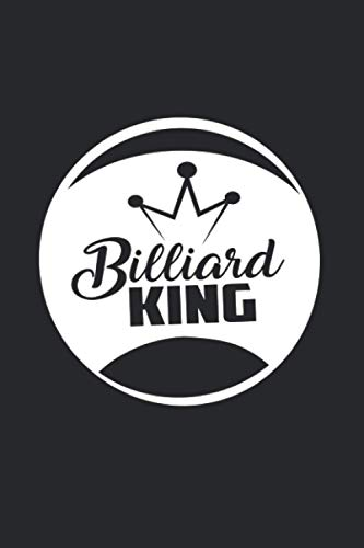 Billiard King: Funny & Gag Coworker & Billiard Lover Gift & Birthday Appreciation Notebook & Blank Lined Journal Perfect Christmas Present For Men & Women