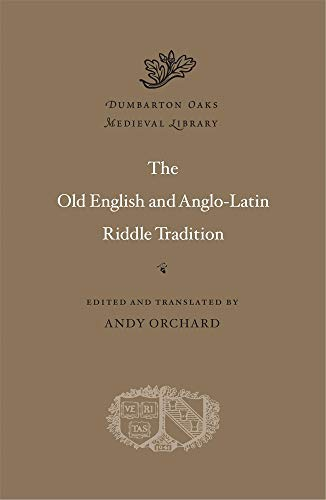 Compare Textbook Prices for The Old English and Anglo-Latin Riddle Tradition Dumbarton Oaks Medieval Library Multilingual Edition ISBN 9780674055339 by Orchard, Andy