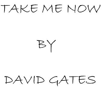 Take Me Now
