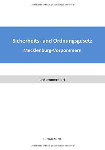 Gesetz über die öffentliche Sicherheit und Ordnung in Mecklenburg-Vorpommern: Sicherheits- und Ordnungsgesetz - SOG M-V
