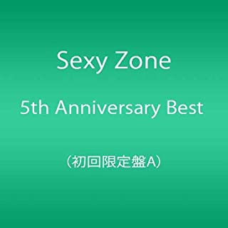 Sexy Zone 5th Anniversary Best (初回限定盤A)(DVD付)