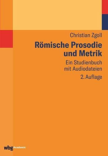 Römische Prosodie und Metrik: Ein Studienbuch mit Audiodateien