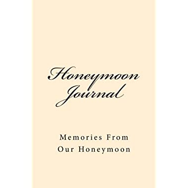 Honeymoon Journal: Memories From Our Honeymoon (Journal)