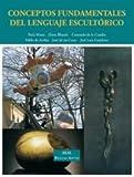 Conceptos fundamentales del lenguaje escultórico: 2 (Bellas Artes)