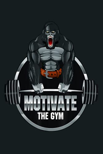 Motivate The Gym Gorilla Beast Workout Bodybuilding: Notebook Planner - 6x9 inch Daily Planner Journal, To Do List Notebook, Daily Organizer, 114 Pages