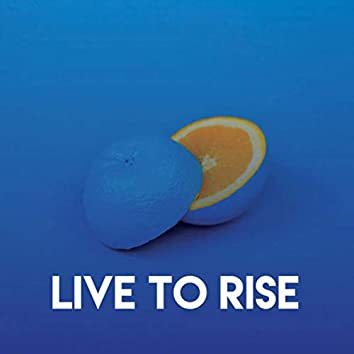 Live to Rise