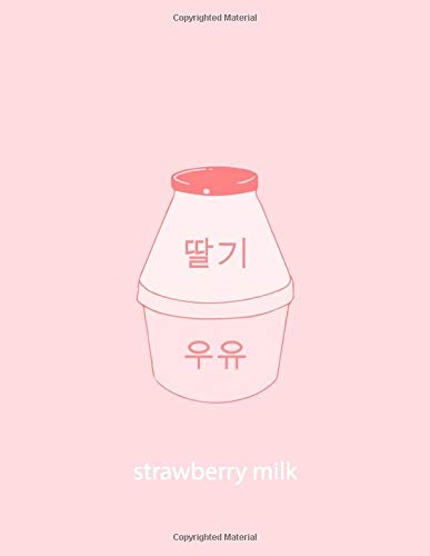 notebook korean Notebook: Strawberry Milk | Journal Diary | Kawaii Aesthetic Vaporwave | Cute Japanese and Korean Stationery | 105 Lined Pages | A4 8.5x11: Notebook: Korean Strawberry Milk Journal Diary Lined Pages