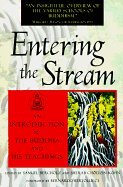 Entering the Stream: An Introduction to the Buddha and His Teachings [Paperback]
