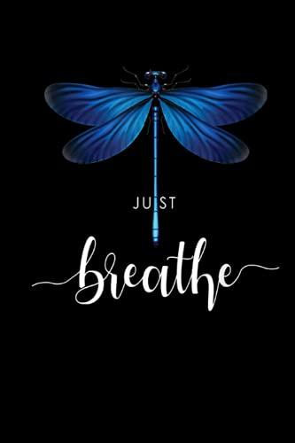 Just Dragonfly Tattoo Summer Breathe Meditation Yoga: Yoga logbook, Yoga journal for women men kids, Daily Weekly Yoga log book training journal 2021, Daily greatness yoga journal, Yoga Day Gift