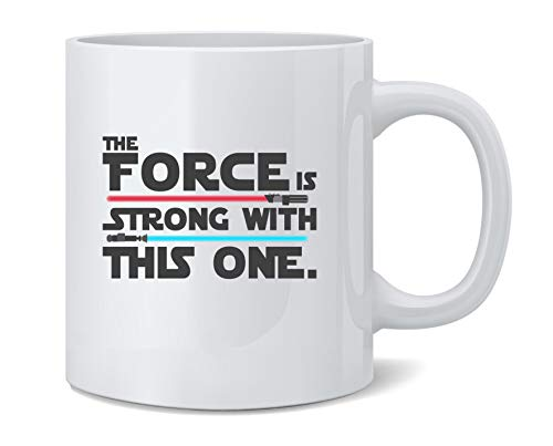 Poster Foundry The Force is Strong with This One Ceramic Coffee Mug Tea Cup Fun Novelty Gift 12 oz