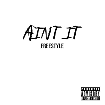 Ain't It (Freestyle)