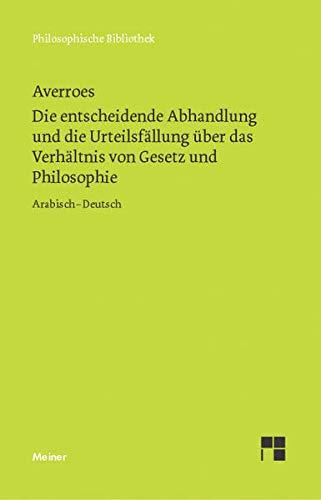 Die entscheidende Abhandlung und die Urteilsfällung über das Verhältnis von Gesetz und Philosophie (Philosophische Bibliothek)