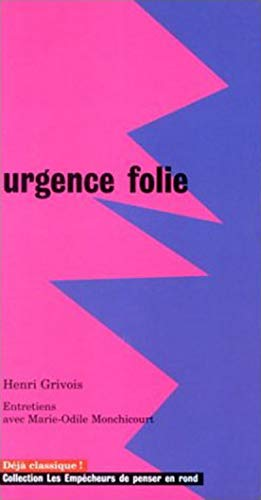 Urgence folie