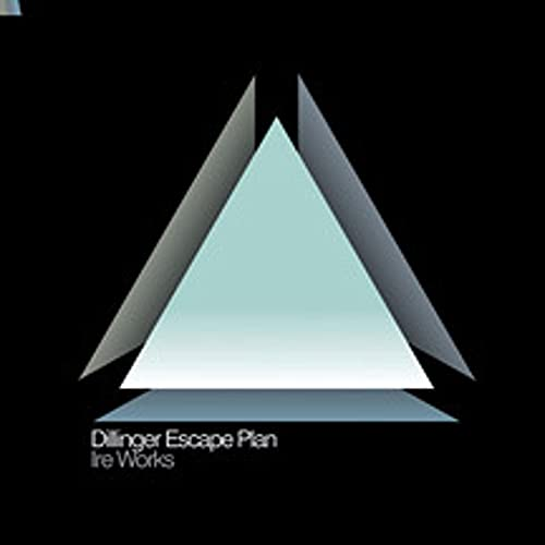Ire Works / Dillinger Escape Plan