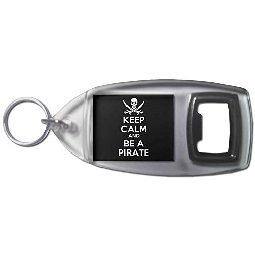 Keep Calm and Be A Pirate - Plastic Bottle Opener Key Ring