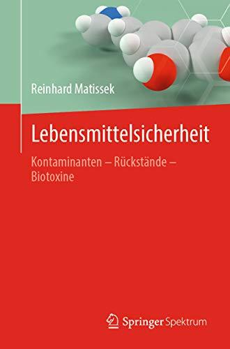 Lebensmittelsicherheit: Kontaminanten – Rückstände – Biotoxine