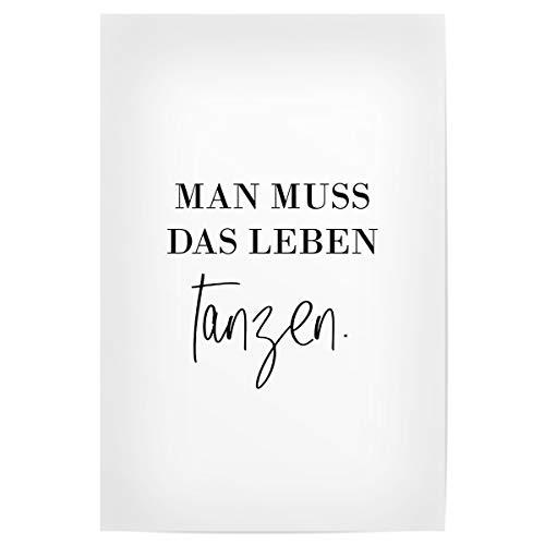 artboxONE Poster 30x20 cm Motivation & Sprüche Typografie Man muss das Leben tanzen - Bild Man muss das Leben tanzen