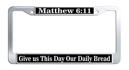 Give US This Day Our Daily Bread Matthew 6:11 License Plate Frame Stainless Steel Bible Scripture Christian Quote Car License Plate Covers
