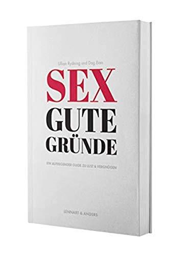 Sex gute Gründe: Ein aufregender Guide zu Lust und Vergnügen