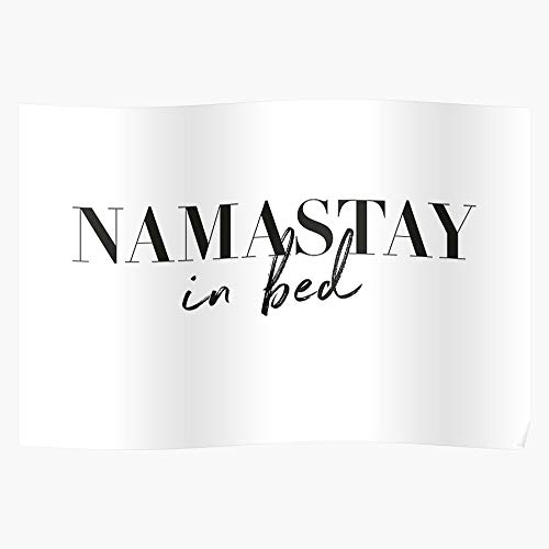And Namaste Typography Black Scandinavian Bed Namastay Quote In Yoga White Joke Home Decor Wall Art Print Poster !