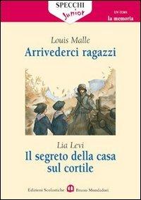 Arrivederci ragazzi-Il segreto della casa sul cortile. Roma (1943-1944)