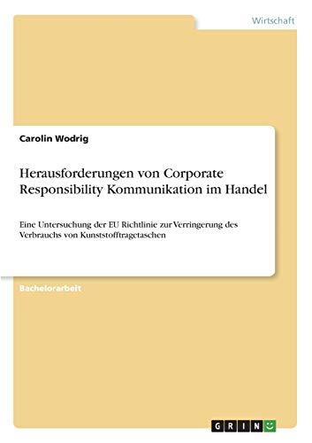 Herausforderungen von Corporate Responsibility Kommunikation im Handel: Eine Untersuchung der EU Richtlinie zur Verringerung des Verbrauchs von Kunststofftragetaschen