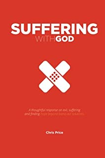 Suffering With God: A thoughtful reflection on evil, suffering and finding hope beyond band-aid solutions