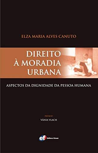 Direito à moradia urbana - aspectos da dignidade da pessoa humana