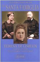 Scaricare Libri Una santa famiglia. Teresa di Lisieux e i suoi genitori Zelia Guérin e Luigi Martin PDF