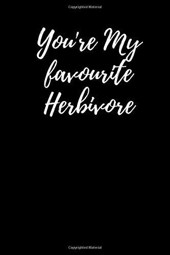 You're My favourite Herbivore: Vegan Novelty  Blank Lined notebook  Perfect for a Valentines gift or any special occasion(more useful than a card!) Dinosaur,Grey.: vegan novelty gifts
