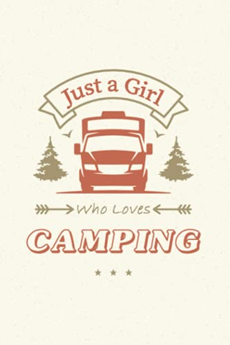 """Camping Journal - """"Just a Girl Who Loves Camping"""" - RV Logbook for your Camping Trips: A Camping Logbook for Girls"""