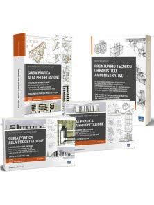 Kit Esame Architetto. Preparazione all'Esame di Abilitazione: Guida pratica alla progettazione - Prontuario Tecnico Urbanistico Amministrativo. Aggiornato alle Nuove Norme sul Risparmio Energetico