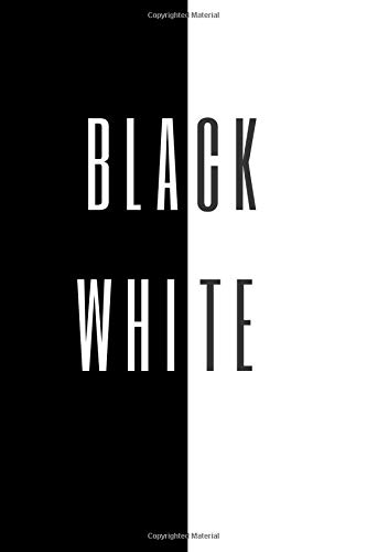 Black & White: SPECIAL EDITION! (110 pages, high quality paper, 6x9 )