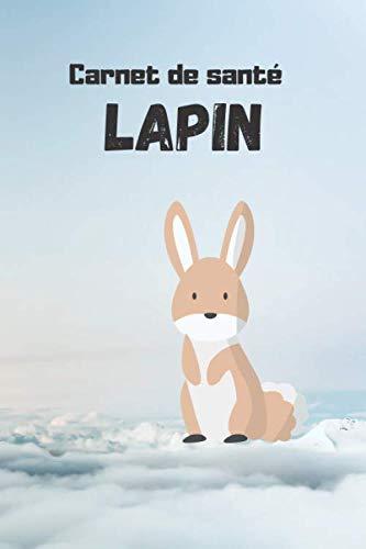 Carnet de santé lapin: Suivre son lapin a la maison