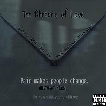 The Rhetoric of Love (Pain Makes People Change)