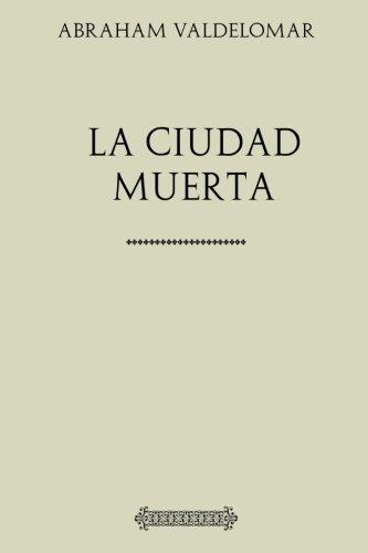 Colección Valdelomar. La ciudad muerta
