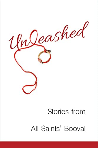 Unleashed: Stories from All Saints' Booval (English Edition)