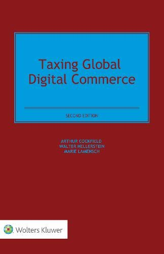 Compare Textbook Prices for Taxing Global Digital Commerce 2nd ed. Edition ISBN 9789041167095 by Arthur Cockfield,Walter Hellerstein,Marie Lamensch
