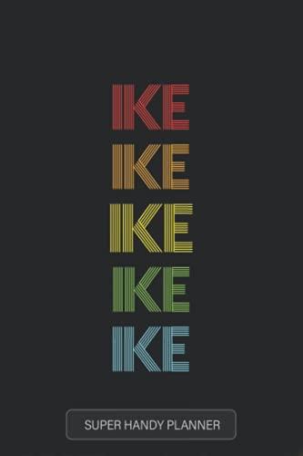 Ike: Ike Name Custom Gift Planner Calendar Notebook Journal
