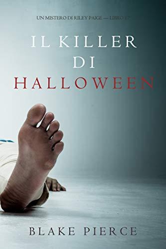 Il Killer di Halloween (Un Mistero di Riley Paige — Libro 17)
