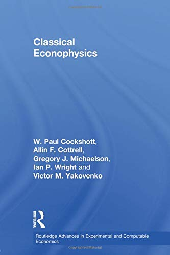 Classical Econophysics (Routledge Advances in Experimental and Computable Economics)