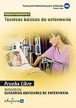 Pruebas Libres Para La Obtención Del Título De Técnico De Cuidados Auxiliares De Enfermería: Técnicas Básicas De Enfermerí...