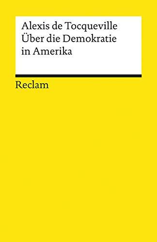 Über die Demokratie in Amerika (Reclams Universal-Bibliothek)