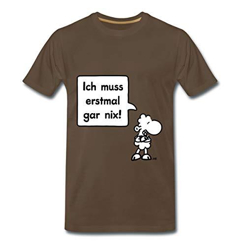 Sheepworld Ich muss erstmal gar nix! Männer Premium T-Shirt, 3XL, Edelbraun