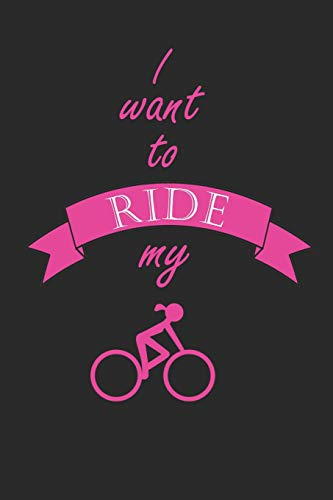 I Want To Ride My Bike: 6x9 Ruled Notebook, Journal, Daily Diary, Organizer, Planner