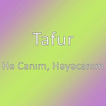Hə Canım, Həyəcanım