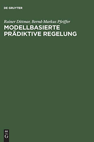 Modellbasierte prädiktive Regelung: Eine Einführung für Ingenieure