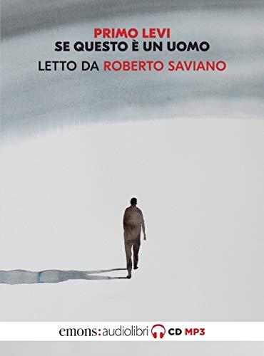 Se questo è un uomo letto da Roberto Saviano. Audiolibro. CD Audio formato MP3