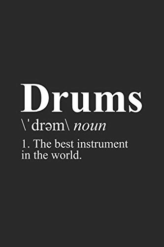 Drums - The Best Instrument In The World: Drummer Music Novelty Musical Instrument Birthday Christmas Gift Men Women Kids ~ Small Lined Notebook