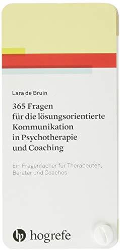 365 Fragen für die lösungsorientierte Kommunikation in Psychotherapie und Coaching: Ein Fragenfächer für Therapeuten, Berater und Coaches